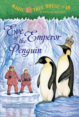 Magic Tree House #40: Eve of the Emperor Penguin (A Stepping Stone Book(TM)) - Osborne, Mary Pope