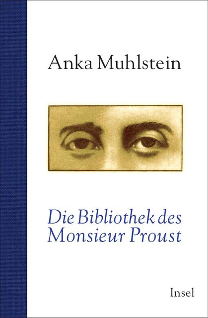 Die Bibliothek des Monsieur Proust - Anka Muhlstein