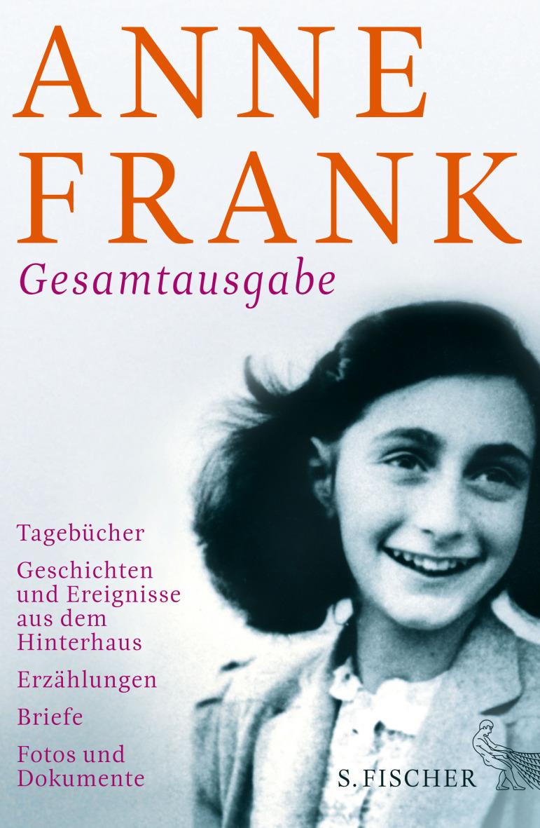Gesamtausgabe: Tagebücher - Geschichten und Ereignisse aus dem Hinterhaus - Erzählungen - Briefe - Fotos und Dokumente -