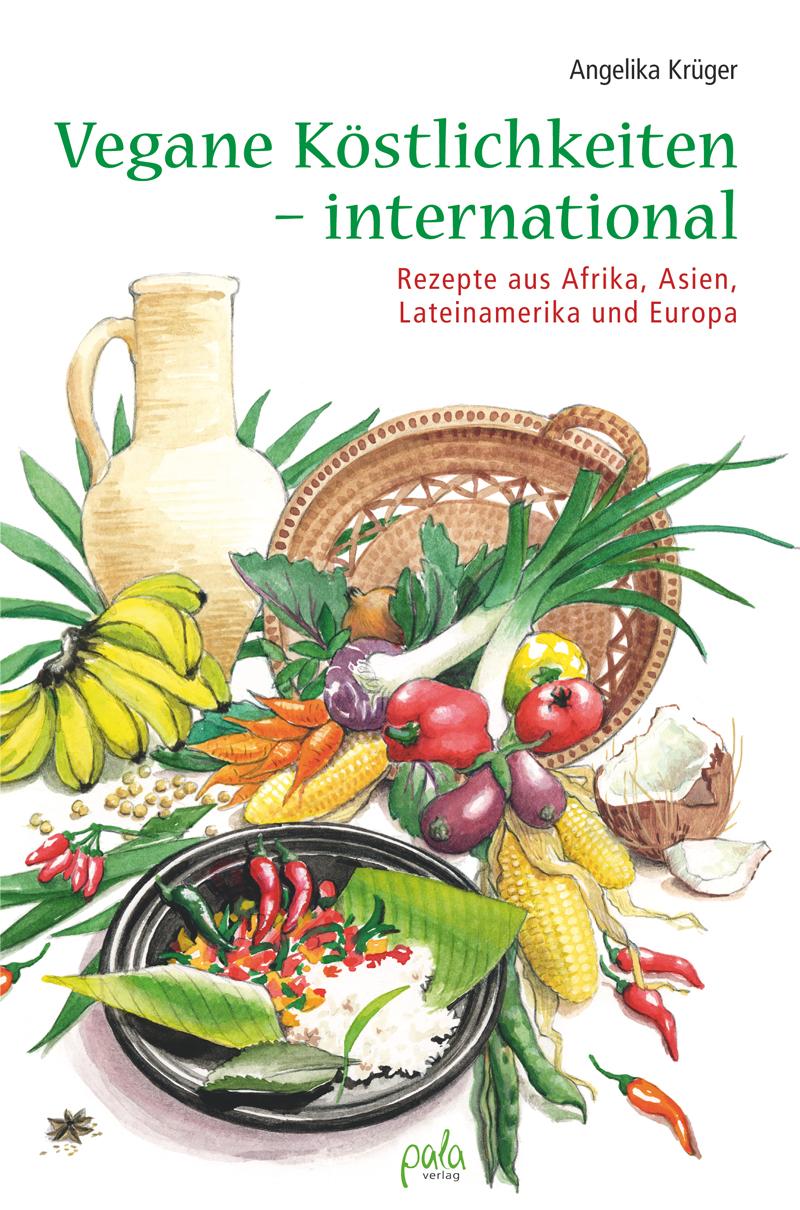 Vegane Köstlichkeiten - international: Rezepte ...