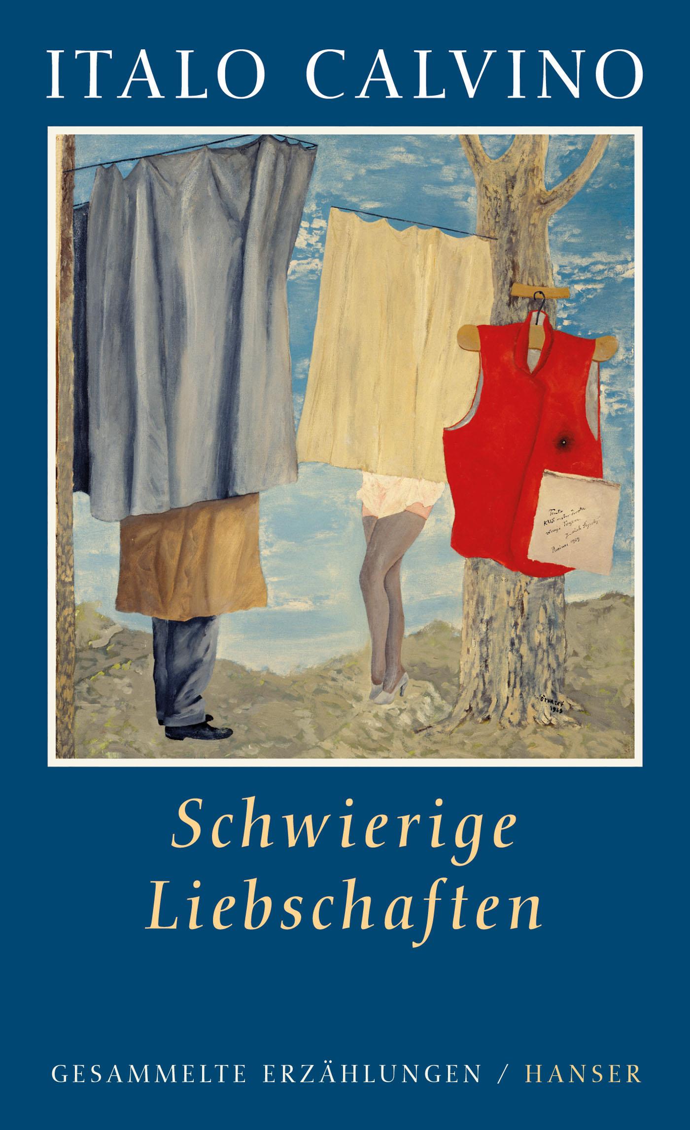 Schwierige Liebschaften: Gesammelte Erzählungen - Italo Calvino