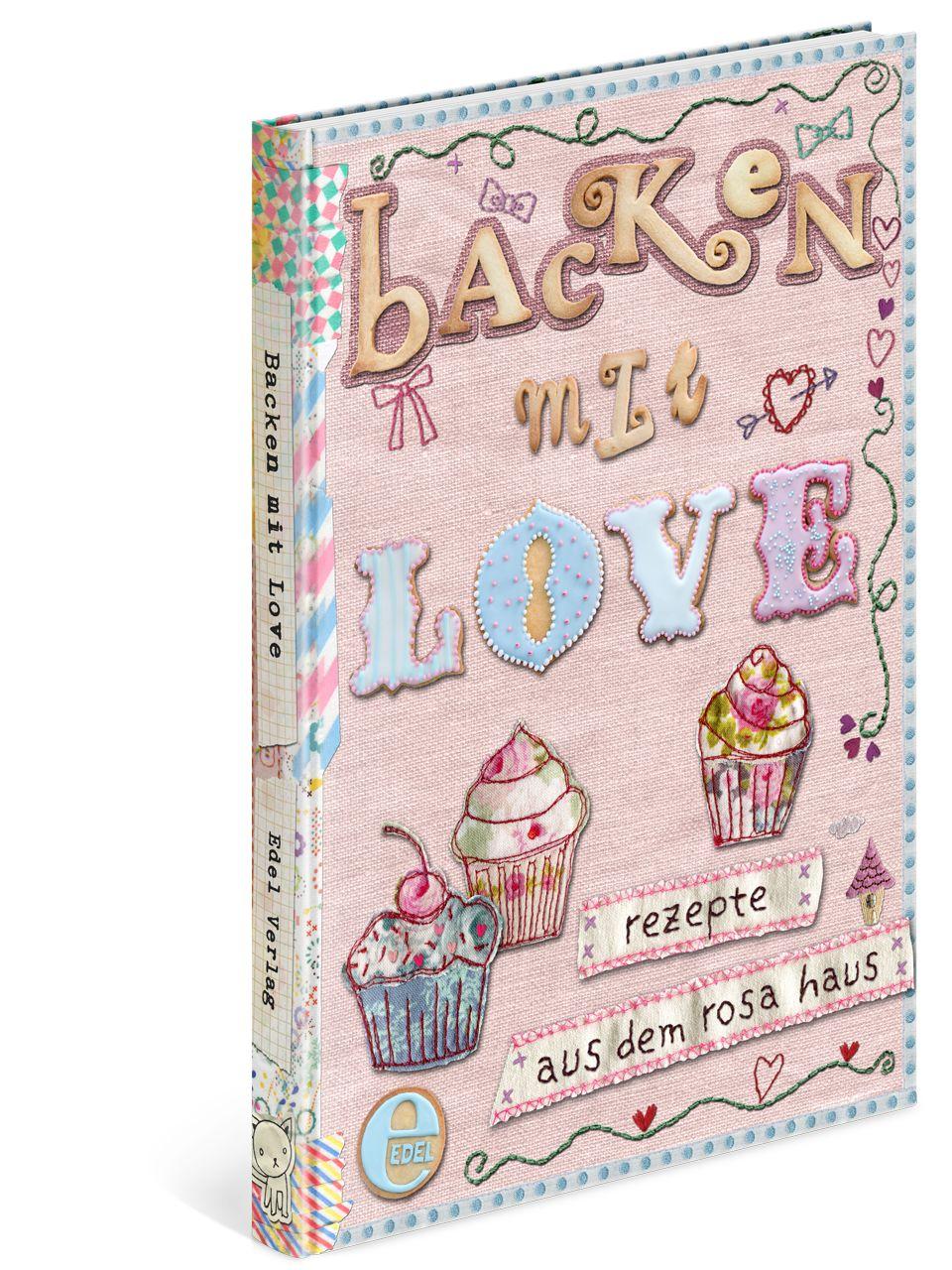 Backen mit Love: Rezepte aus dem rosa Haus - Achim Fettig
