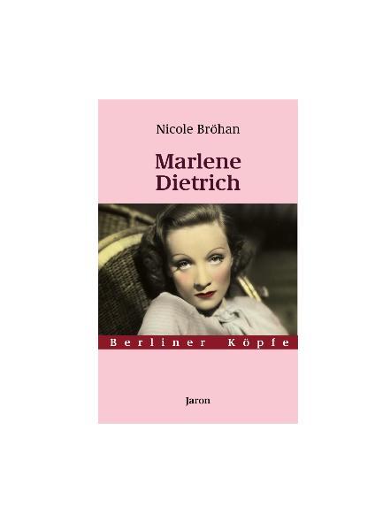Marlene Dietrich. Berliner Köpfe. Band 8 - Bröhan, Nicole