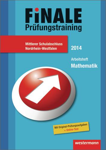 Finale - Prüfungstraining Mittlerer Schulabschluss Nordrhein-Westfalen: Arbeitsheft Mathematik 2014 mit Lösungsheft - Bernhard Humpert