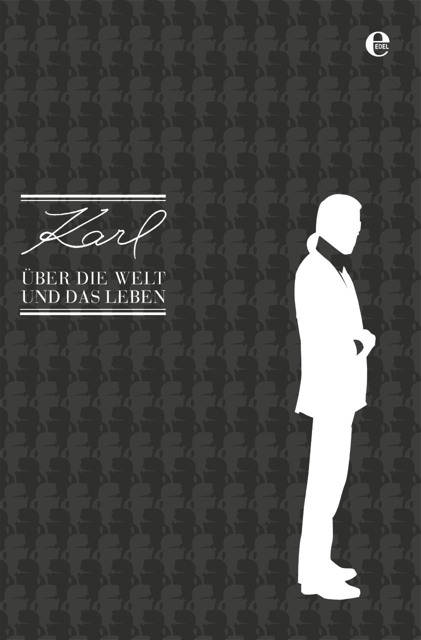 Karl über die Welt und das Leben - Karl Lagerfeld