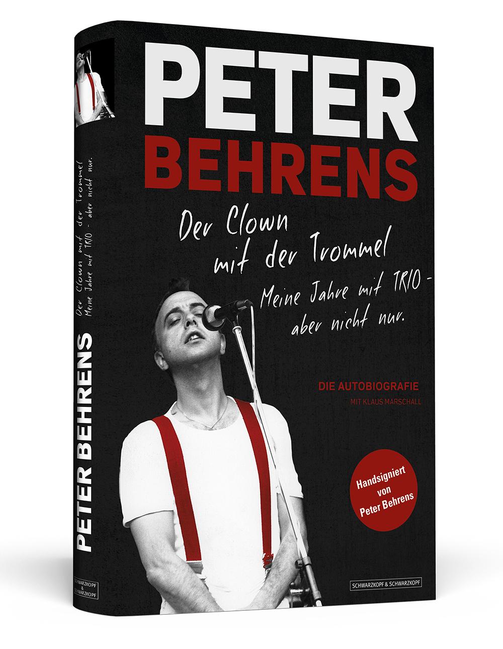 Peter Behrens: Der Clown mit der Trommel - Meine Jahre mit TRIO - aber nicht nur - Peter Behrens [Limitierte, nummeriert