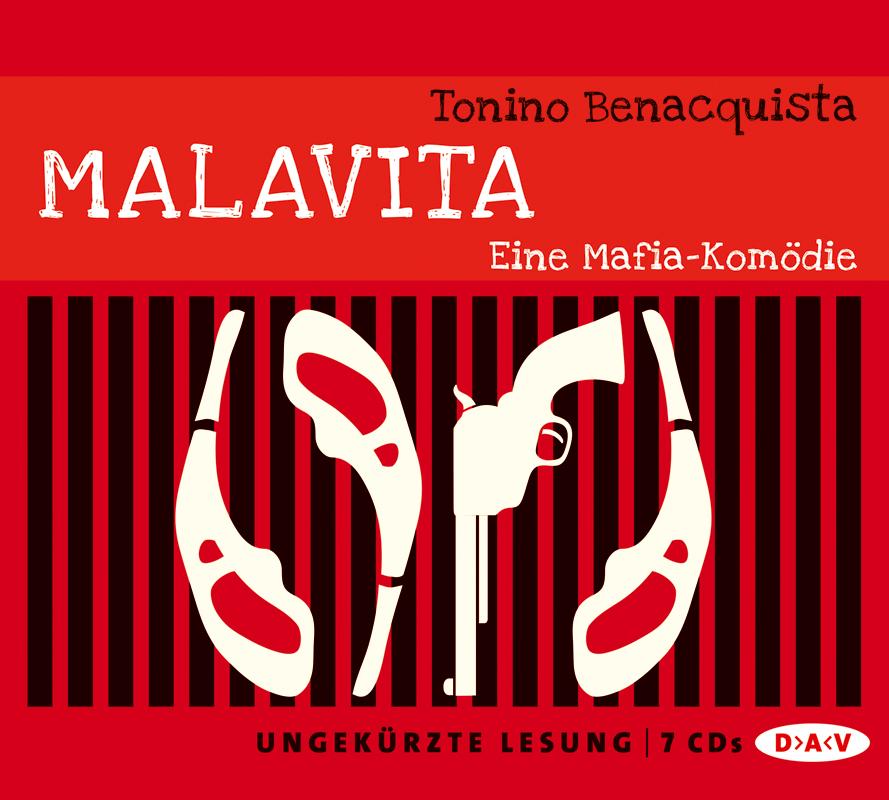 Malavita: Eine Mafia-Komödie - Tonino Benacquista [7 Audio CDs; Ungekürzte Lesung]