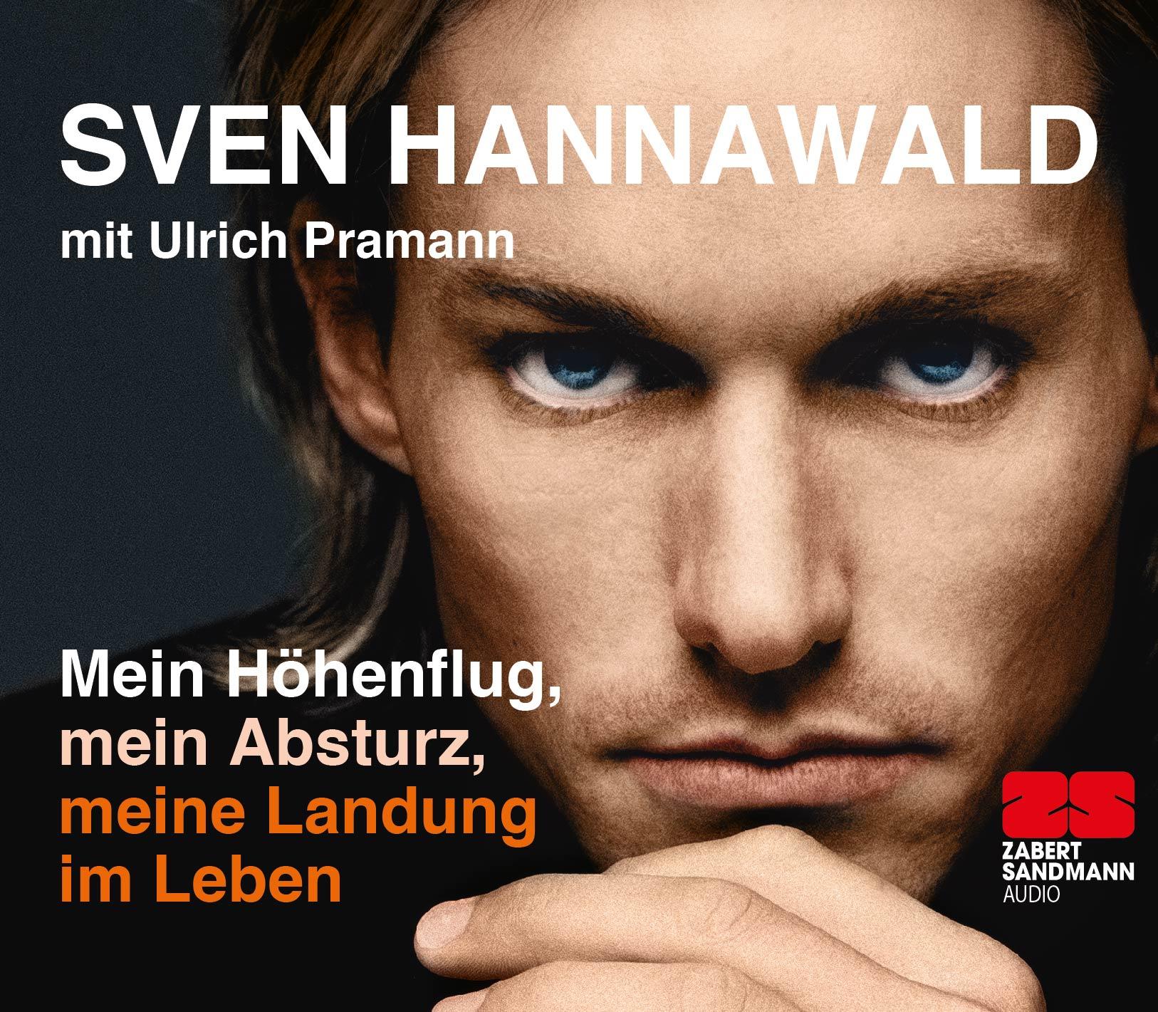 Mein Höhenflug, mein Absturz, meine Landung im Leben - Sven Hannawald [Audio CD]