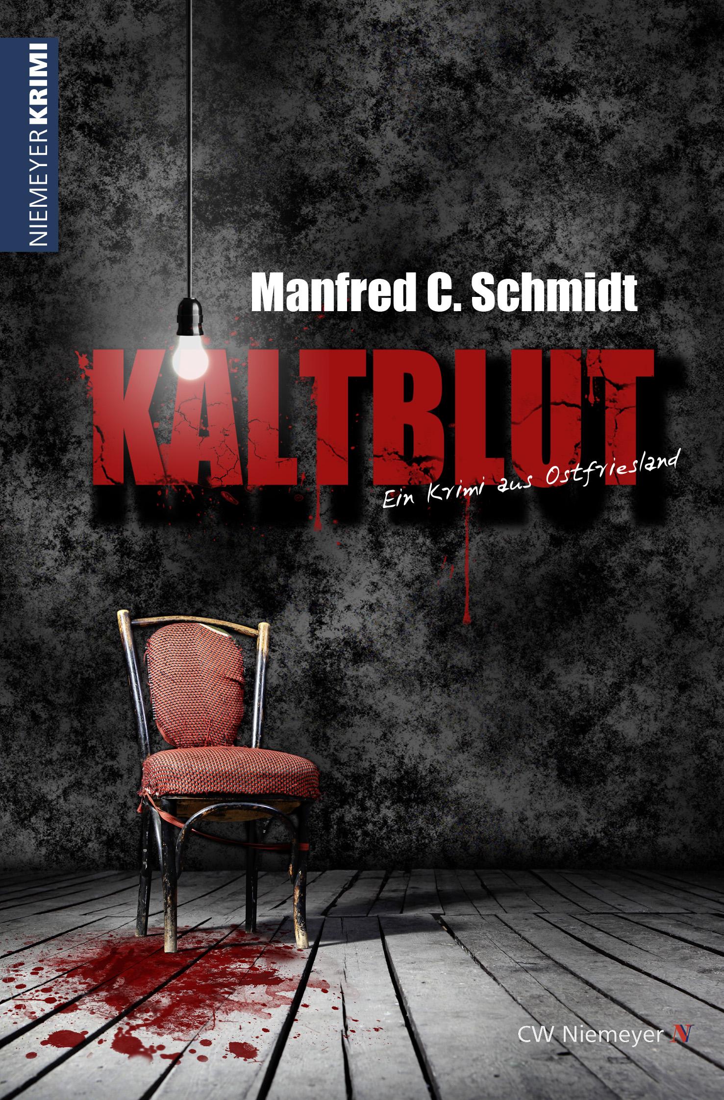 Kaltblut: Ein Krimi aus Ostfriesland - Manfred C Schmidt [Taschenbuch]