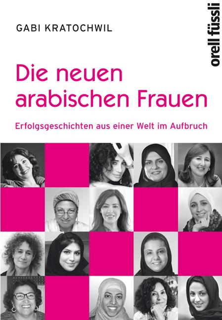 Die neuen arabischen Frauen: Erfolgsgeschichten...