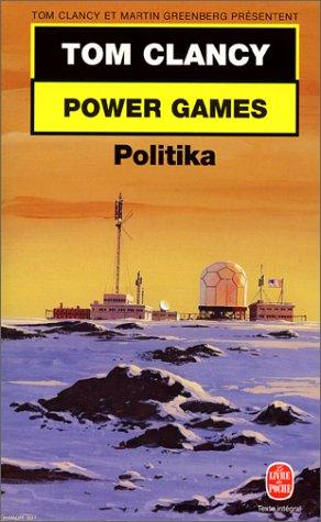 Power Games 1 Politika (Ldp Thrillers) - Clancy, T.