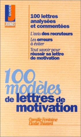 100 modèles de lettres de motivation (Guides J ...