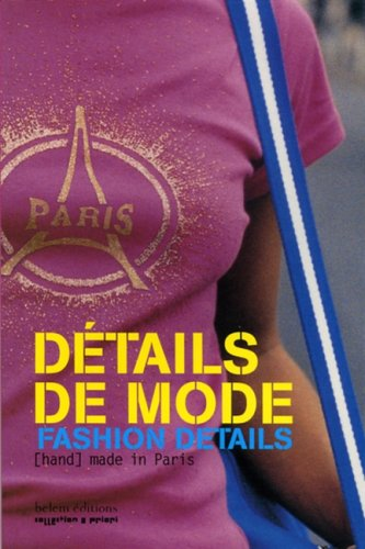 Détails de mode ; Fashion Details : [Hand] made...