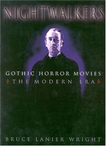 Nightwalkers: Gothic Horror Movies : The Modern Era - Wright, Bruce Lanier