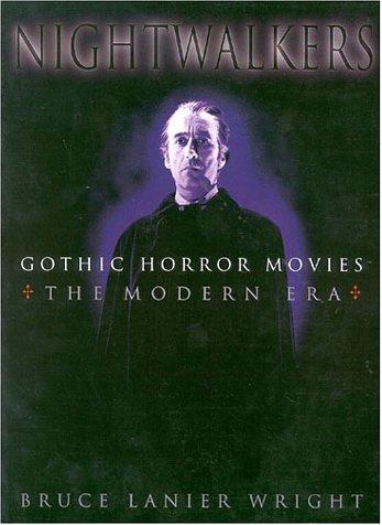 Nightwalkers: Gothic Horror Movies : The Modern Era - Wright, Bruce Lanier