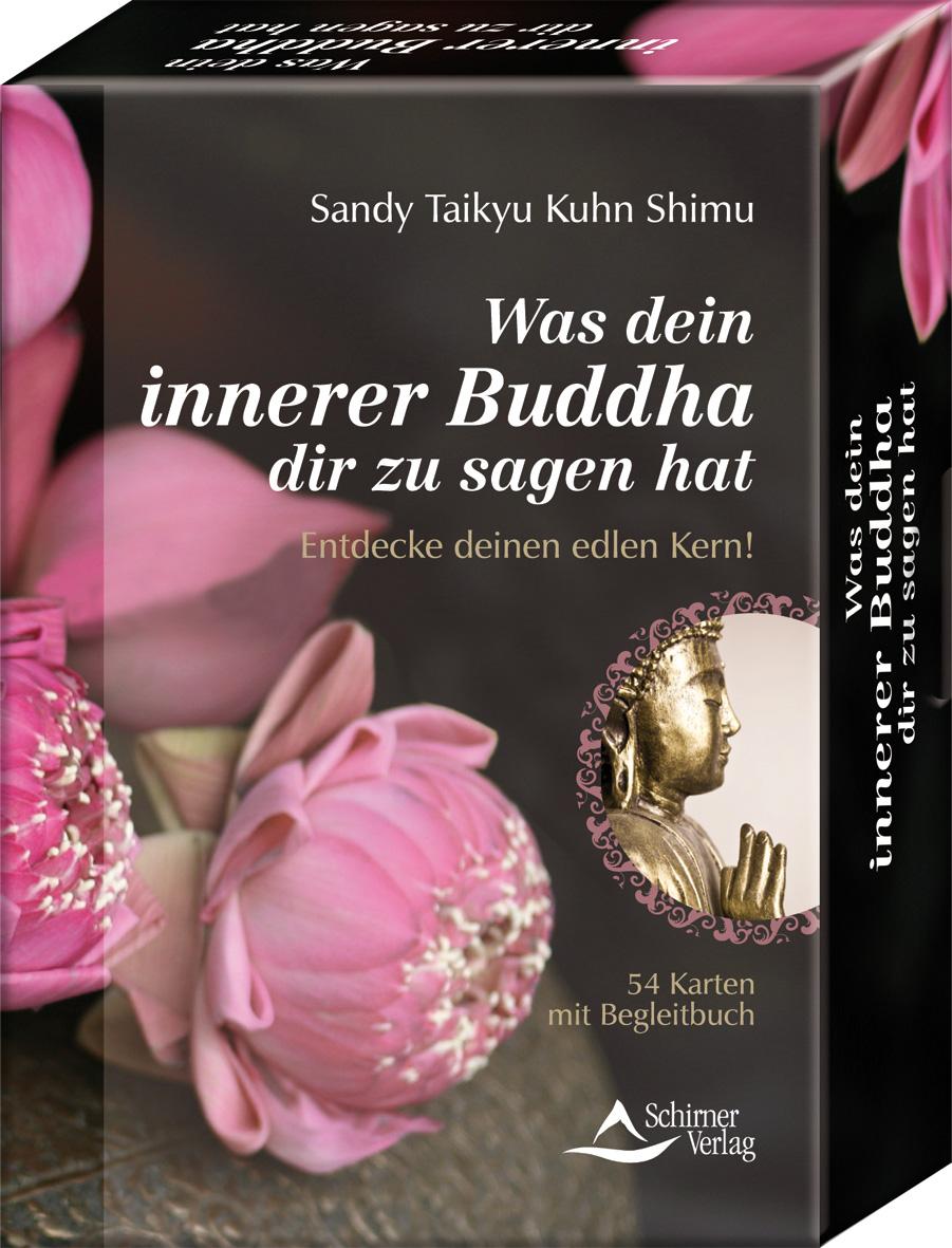 Was dein innerer Buddha dir zu sagen hat - Entdecke deinen edlen Kern! - Sandy Taikyu Kuhn Shimu