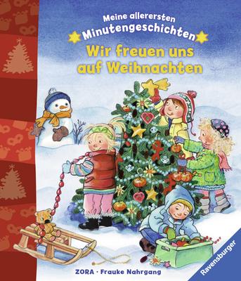 Meine allerersten Minutengeschichten: Wir freuen uns auf Weihnachten - Nahrgang, Frauke
