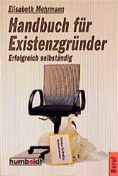 Handbuch für Existenzgründer - Mehrmann, Elisabeth