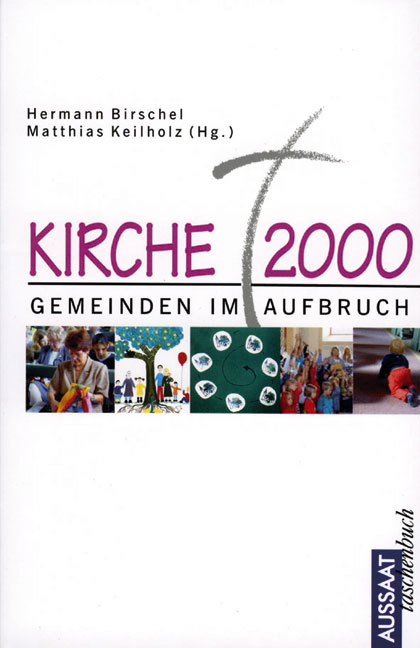 Kirche 2000, Gemeinden im Aufbruch - Birschel, ...