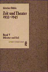 Zeit und Theater V. Diktatur und Exil. 1933 - 1...
