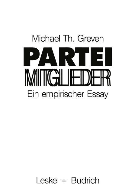Parteimitglieder: Ein empirischer Essay über da...