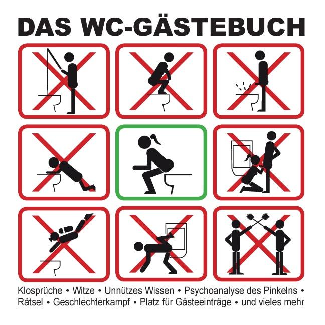 Das WC-Gästebuch: Klosprüche . Witze . Unnützes...