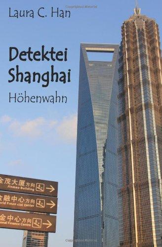 Detektei Shanghai: Höhenwahn: 1 - Han, Laura C.