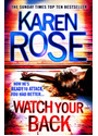 Watch Your Back: Now he's ready to attack, you had better.... - Karen Rose [Paperback]