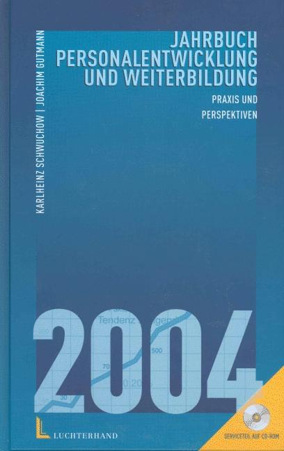 Jahrbuch Personalentwicklung und Weiterbildung 2004, m. CD-ROM - Schwuchow, Karlheinz