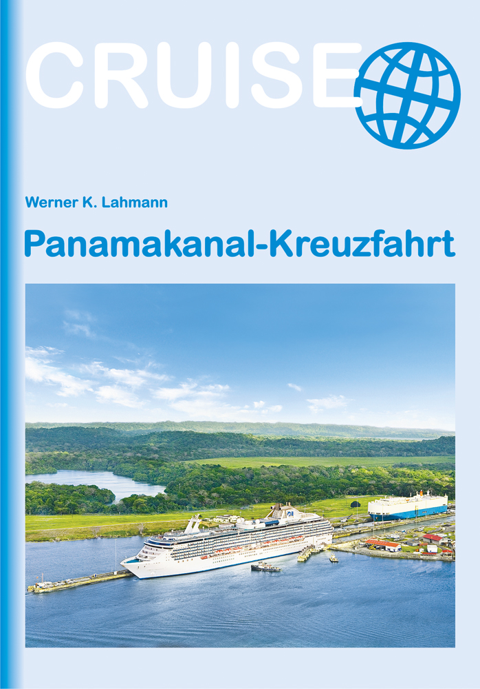 Panamakanal-Kreuzfahrt - Werner K. Lahmann