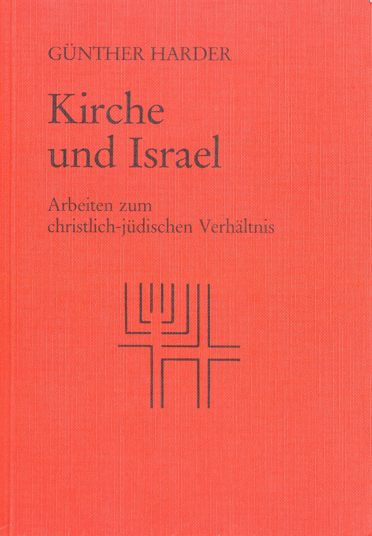 Kirche und Israel: Arbeiten zum christlich-jüdi...