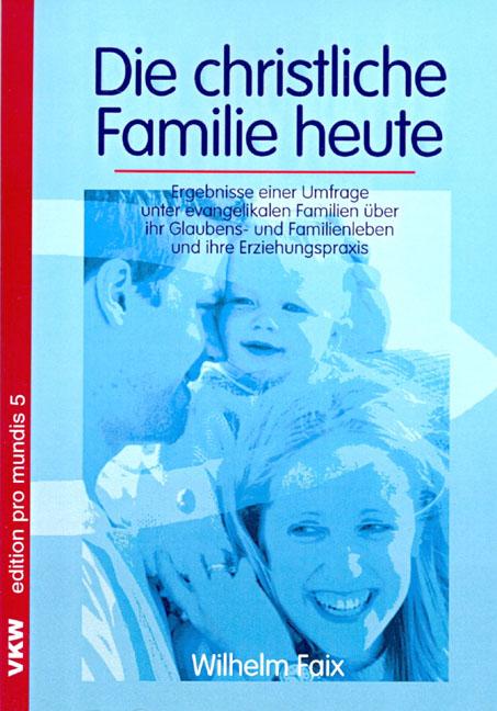 Die christliche Familie heute: Ergebnisse einer...