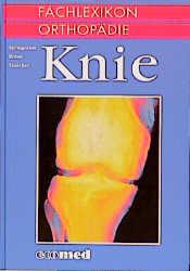 Fachlexikon Orthopädie, 6 Bde., Knie - Springor...