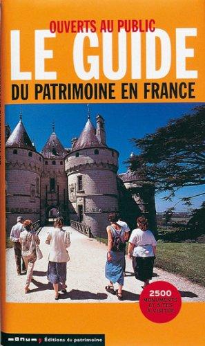 Ouverts au public : Le guide du patrimoine en F...