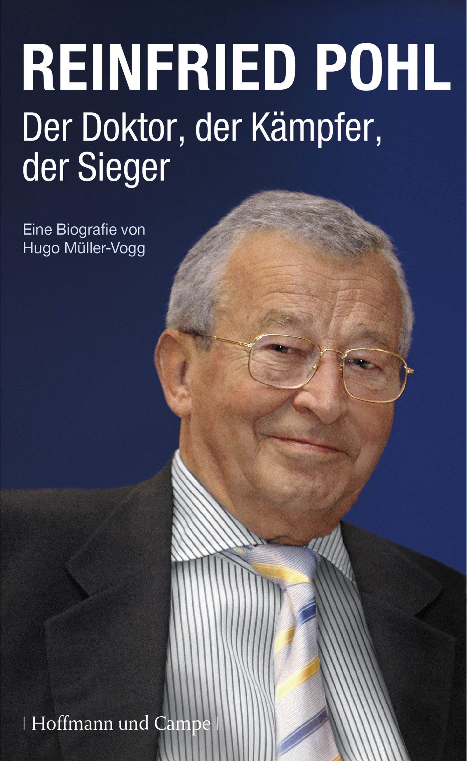 Reinfried Pohl: Der Doktor, der Kämpfer, der Sieger - Hugo Müller-Vogg