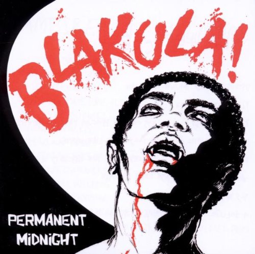 Blakula! - Permanent Midnight