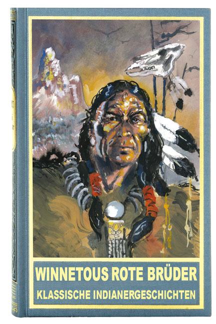 Winnetous rote Brüder: Klassische Indianergeschichten - René Oth (Hrsg.)