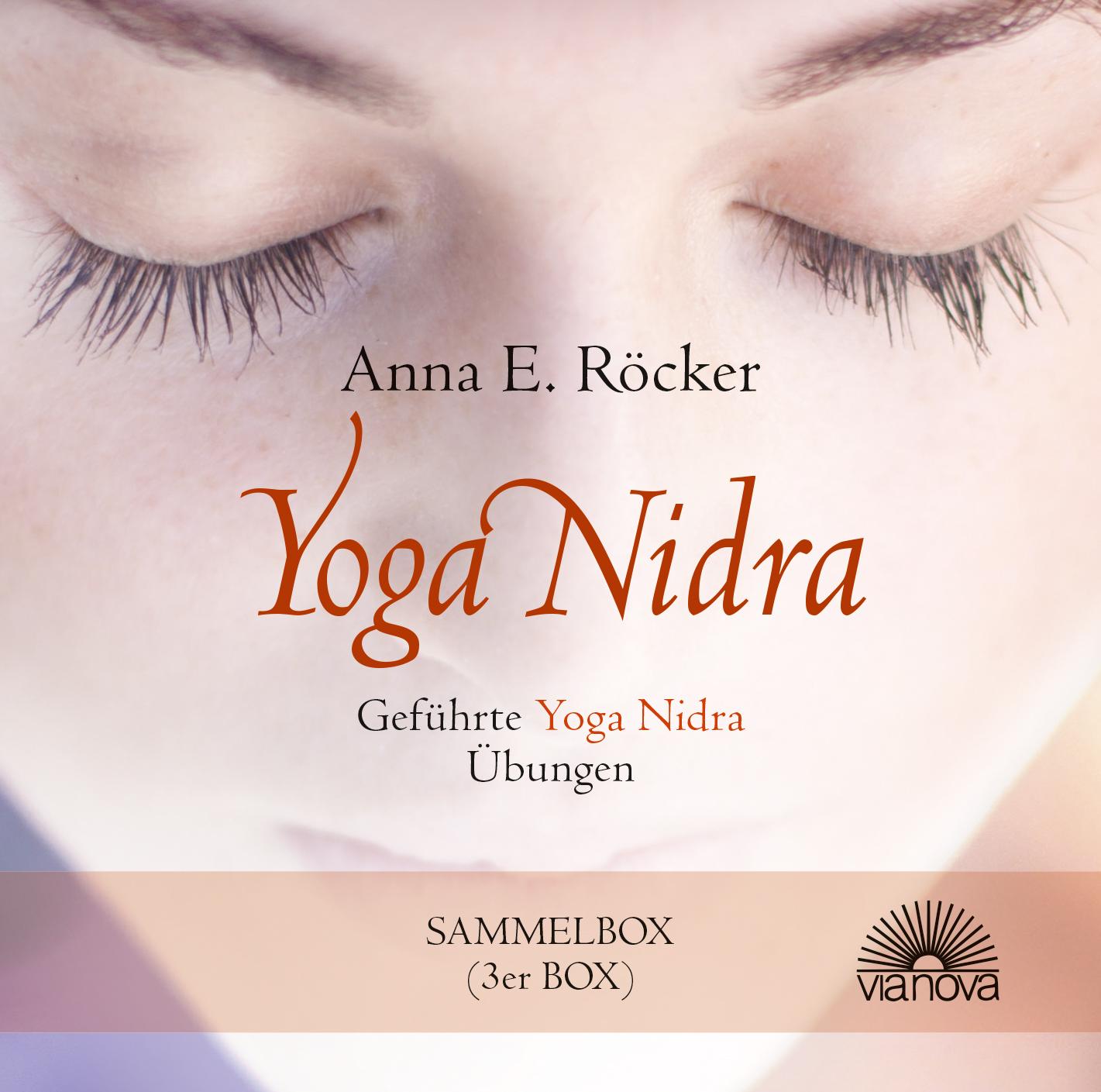 Yoga Nidra: Geführte Yoga Nidra-Übungen - Anna E. Röcker [3er Audio CD-Box]