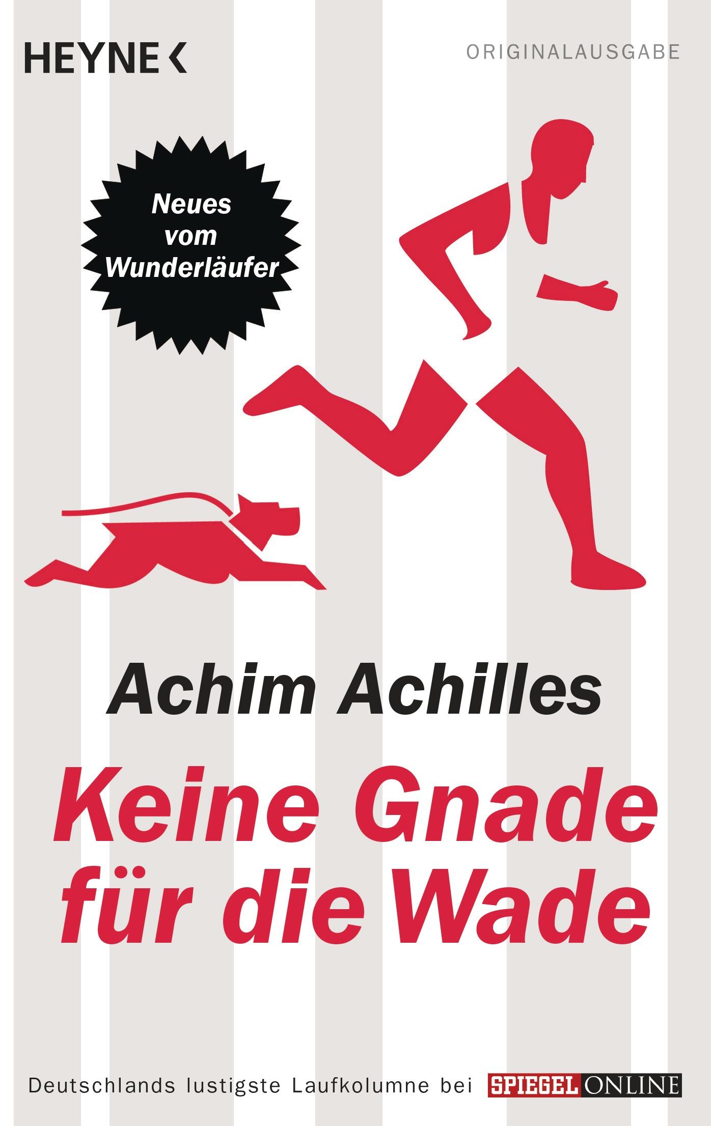 Keine Gnade für die Wade: Neues vom Wunderläufer - Achim Achilles