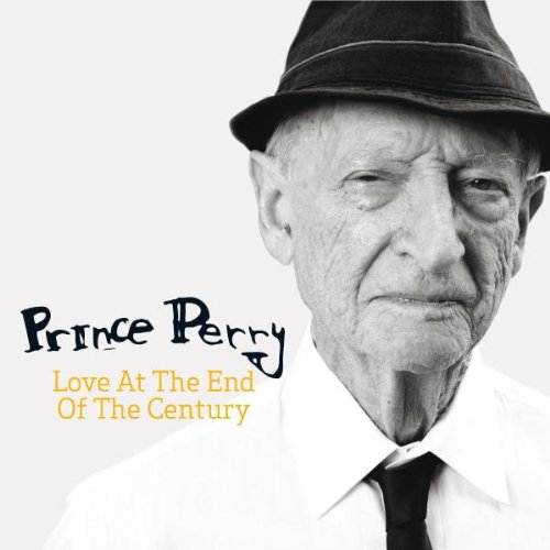 Prince Perry - Love At The End Of The Century