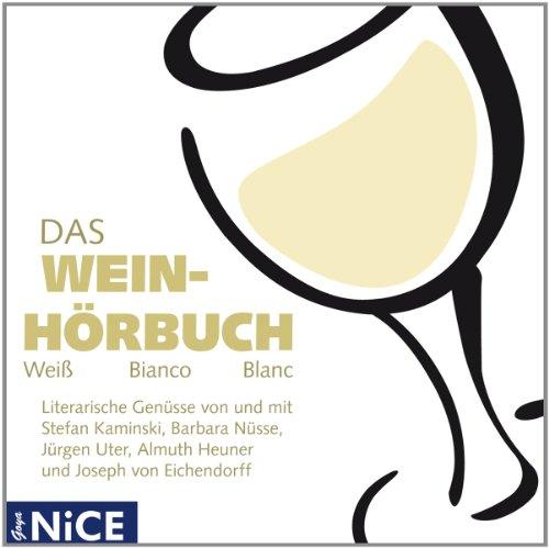 Various - Das Wein-Hörbuch.Weiss Bianco Blanc