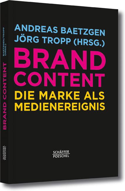 Brand Content: Die Marke als Medienereignis - A...