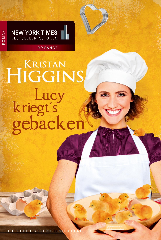 Lucy kriegt´s gebacken - Kristan Higgins