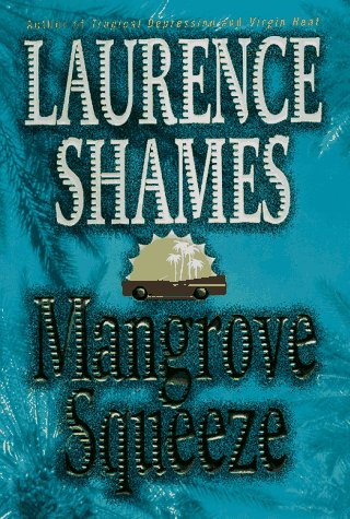Mangrove Squeeze - Shames, Laurence