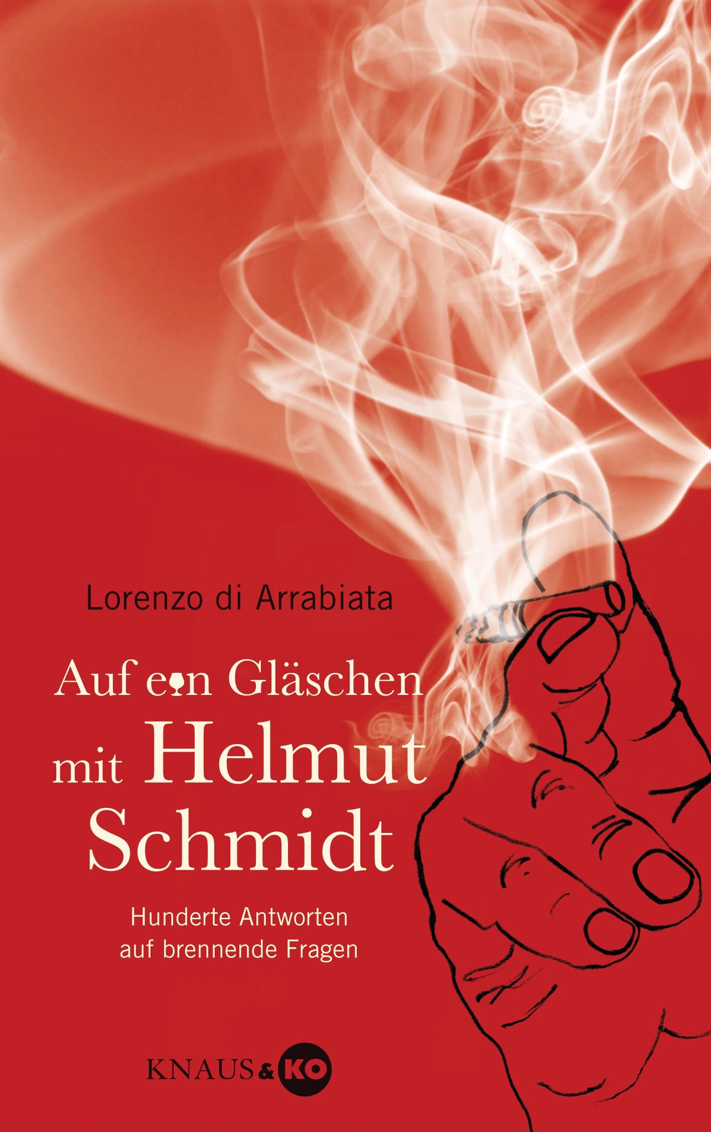 Auf ein Gläschen mit Helmut Schmidt: Hunderte Antworten auf brennende Fragen - Lorenzo di Arrabiata