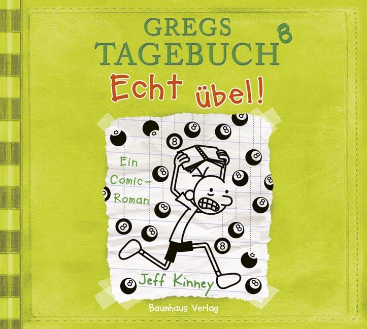 Gregs Tagebuch - Band 8: Echt übel! - Jeff Kinn...