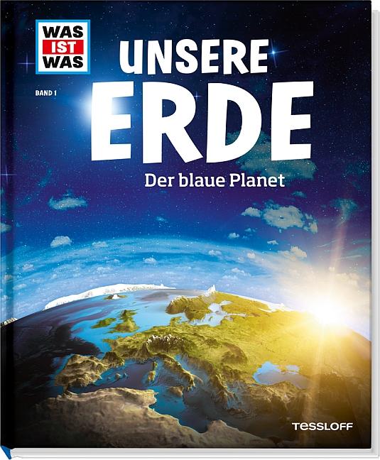 Was ist Was: Unsere Erde - Der blaue Planet - Band 1 - Karl Urban [Auflage 2013]