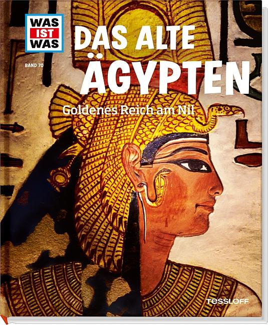 Was ist Was: Das alte Ägypten - Goldenes Reich ...