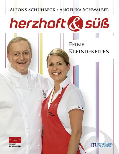 Herzhaft & süß: Feine Kleinigkeiten - Alfons Schuhbeck, Angelika Schwalber