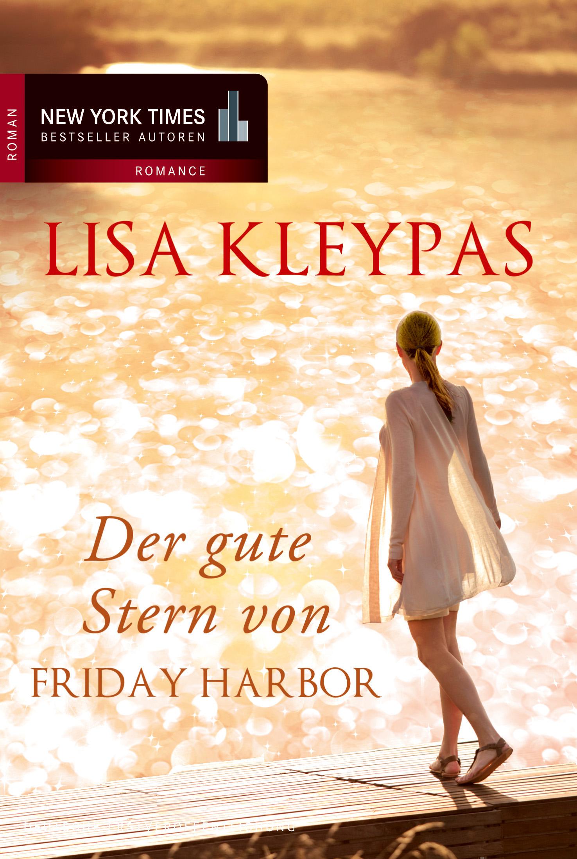 Der gute Stern von Friday Harbor - Lisa Kleypas